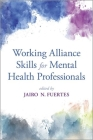 Working Alliance Skills for Mental Health Professionals Cover Image