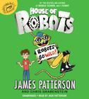 House of Robots: Robots Go Wild! Lib/E Cover Image