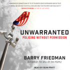 Unwarranted: Policing Without Permission Cover Image