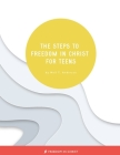 The Steps to Freedom in Christ for Teens Cover Image
