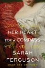Her Heart for a Compass: A Novel Cover Image