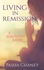 Living in Remission: A Survivor's Story Cover Image