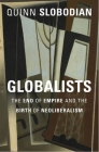 Globalists: The End of Empire and the Birth of Neoliberalism Cover Image