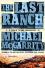 The Last Ranch: A Novel of the New American West Cover Image