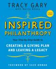 Inspired Philanthropy: Your Step-By-Step Guide to Creating a Giving Plan and Leaving a Legacy [With CDROM] (Kim Klein's Fundraising #23) Cover Image