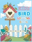 Kids Bird Coloring Book: A Bird Lovers Coloring Book with 60 Gorgeous Bird Designs (little bird drawing and activity book) Cover Image