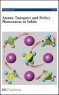 Atomic Transport and Defect Phenomena in Solids: Faraday Discussions No 134 Cover Image