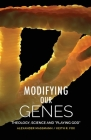 Modifying Our Genes: Theology, Science and