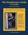 The Handyman's Guide To Profit: Using Your Skills To Make Money In Any Economy Cover Image