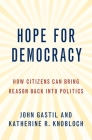 Hope for Democracy: How Citizens Can Bring Reason Back Into Politics Cover Image