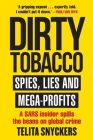 Dirty Tobacco: Spies, Lies and Mega-Profits Cover Image