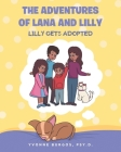 The Adventures of Lana and Lilly: Lilly Gets Adopted Cover Image