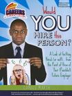 Would You Hire This Person?: A Look at Getting Hired (or Not!)... from the Point of View of Your (Possible!) Future Employer (Carole Marsh's Careers Curriculum) Cover Image