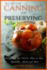 The ABC'S of Canning and Preserving: Everything You Need to Know to Can Vegetables, Meals and Meats Cover Image