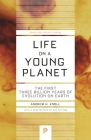 Life on a Young Planet: The First Three Billion Years of Evolution on Earth - Updated Edition (Princeton Science Library #35) Cover Image