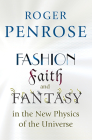 Fashion, Faith, and Fantasy in the New Physics of the Universe Cover Image