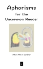 Aphorisms for the Uncommon Reader Cover Image