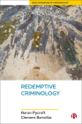 Redemptive Criminology (New Horizons in Criminology) Cover Image