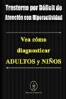 Trastorno por Déficit de Atención con Hiperactividad. Vea cómo diagnosticar Adultos y Niños Cover Image