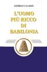 L'uomo piu ricco di Babilonia (Italian Edition) Cover Image