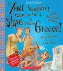 You Wouldn't Want to Be a Slave in Ancient Greece! (Revised Edition) (You Wouldn't Want to…: Ancient Civilization) (You Wouldn't Want to...: Ancient Civilization) Cover Image