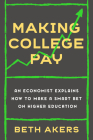Making College Pay: An Economist Explains How to Make a Smart Bet on Higher Education Cover Image