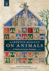 Albertus Magnus On Animals V2: A Medieval Summa Zoologica Revised Edition Cover Image