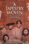 A Tapestry Woven: From the past into the future Cover Image