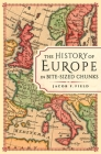 The History of Europe in Bite-sized Chunks Cover Image