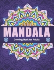Mandala coloring book for adults: Beautiful Mandalas for Stress Relief and Relaxation, Adult Mandalas coloring Book Cover Image