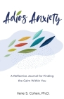Adios Anxiety: A Reflective Journal for Finding the Calm Within You Cover Image