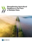 Strengthening Agricultural Resilience in the Face of Multiple Risks Cover Image