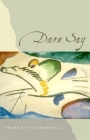 Dare Say: Poems Cover Image