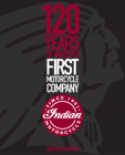 Indian Motorcycle: 120 Years of America's First Motorcycle Company Cover Image