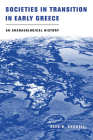 Societies in Transition in Early Greece: An Archaeological History Cover Image