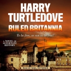 Ruled Britannia Lib/E Cover Image