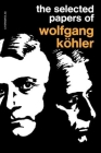 The Selected Papers of Wolfgang Kohler Cover Image