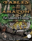 Fables of the Amazon: Fun Lessons in Ecology Cover Image
