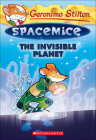 Invisible Planet (Geronimo Stilton Spacemice #12) Cover Image