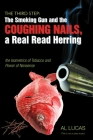 The Third Step: The Smoking Gun and the Coughing Nails, a Real Read Herring the Isometrics of Tobacco and the Power of Nonsense.: the Cover Image