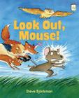 Look Out, Mouse! (I Like to Read) Cover Image
