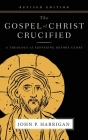 The Gospel of Christ Crucified: A Theology of Suffering before Glory Cover Image
