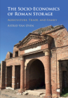 The Socio-Economics of Roman Storage: Agriculture, Trade, and Family Cover Image