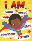 I Am: Empowering African American Coloring Book for Boys with Positive Affirmations for Little Black & Brown Boys with Natur Cover Image
