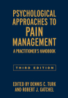 Psychological Approaches to Pain Management, Third Edition: A Practitioner's Handbook Cover Image