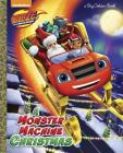 A Monster Machine Christmas (Blaze and the Monster Machines) (Big Golden Book) Cover Image