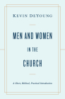 Men and Women in the Church: A Short, Biblical, Practical Introduction Cover Image