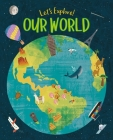 Let's Explore! Our World Cover Image