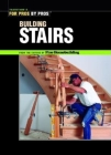 Building Stairs (For Pros By Pros) Cover Image
