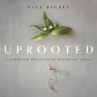 Uprooted Lib/E: A Gardener Reflects on Beginning Again Cover Image